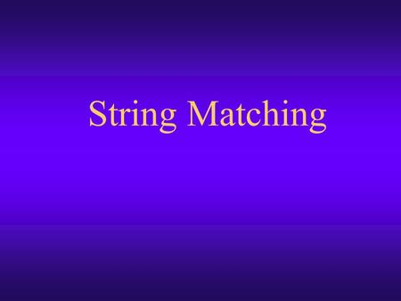 String Matching String Matching Problem We introduce a general framework which is suitable to capture an essence of compressed pattern matching according.