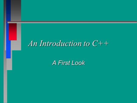 "An Introduction to C++ A First Look. void Functions #include #include void main( ) { cout << ""Hello world"" << endl; }"