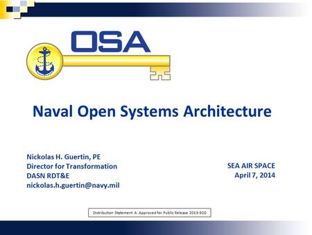 Unlocking Potential Naval Open Systems Architecture Nickolas H. Guertin, PE Director for Transformation DASN RDT&E SEA AIR.
