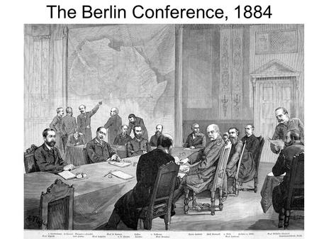 The Berlin Conference, 1884. Greetings! The Berlin Conference was held in Berlin, Germany in 1884 German Chancellor Otto von Bismarck invited leaders.
