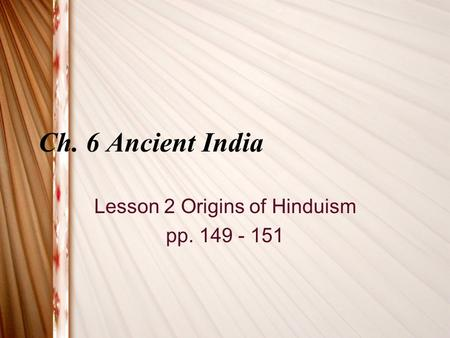 Lesson 2 Origins of Hinduism pp