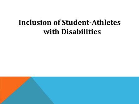 Inclusion of Student-Athletes with Disabilities. NCAA INCLUSION STATEMENT As a core value, the NCAA believes in and is committed to diversity, inclusion.