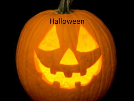 "Halloween. History about Halloween Originally a Celtic harvest festival ""All Hallows Eve"" or ""The Night Before All- Saints Day"" The night the souls of."