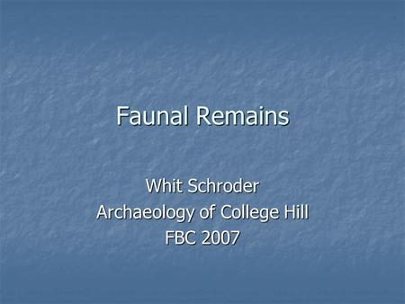 Faunal Remains Whit Schroder Archaeology of College Hill FBC 2007.