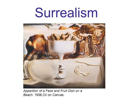 Surrealism Apparition of a Face and Fruit Dish on a Beach. 1938,Oil on Canvas.