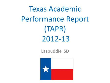 Lazbuddie ISD Texas Academic Performance Report (TAPR) 2012-13.