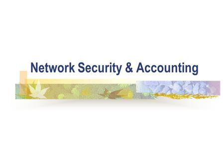 Network Security & Accounting. ICT5 Introduction Networks have provided access to databases for large numbers of people International telecommunications.