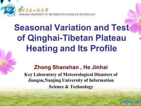 Seasonal Variation and Test of Qinghai-Tibetan Plateau Heating and Its Profile Zhong Shanshan, He Jinhai Key Laboratory of Meteorological Disasters of.