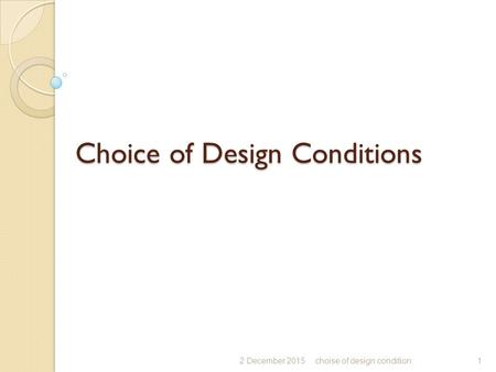 Choice of Design Conditions 2 December 2015choise of design condition1.