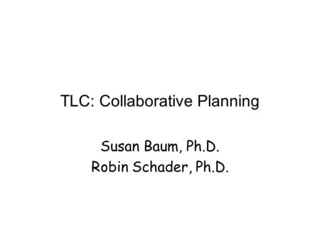 TLC: Collaborative Planning