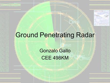 Ground Penetrating Radar Gonzalo Gallo CEE 498KM.