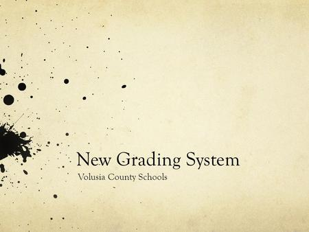 New Grading System Volusia County Schools. What You Need To Know! The State of Florida over that past several years has passed numerous laws that will.