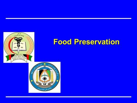 Food Preservation. Objective هدف Identify methods to preserve food.