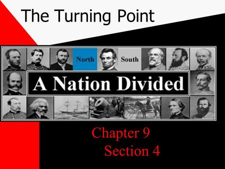 The Turning Point Chapter 9 Section 4 The Battle Of Vicksburg The battle of Vicksburg lasted from May 1863- July1864.