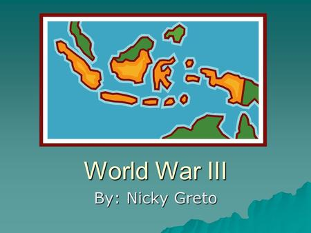 World War III By: Nicky Greto.  The year is 2067 and the world has broken out into an all out war. Bitter relations between continents have divided the.