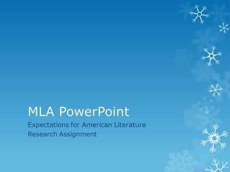 MLA PowerPoint Expectations for American Literature Research Assignment.