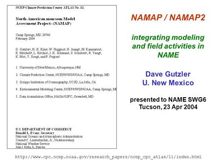 NAMAP / NAMAP2 integrating modeling and field activities in NAME Dave Gutzler U. New Mexico presented to NAME SWG6 Tucson, 23 Apr 2004