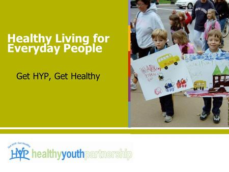 Get HYP, Get Healthy Healthy Living for Everyday People.
