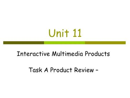 Unit 11 Interactive Multimedia Products Task A Product Review –