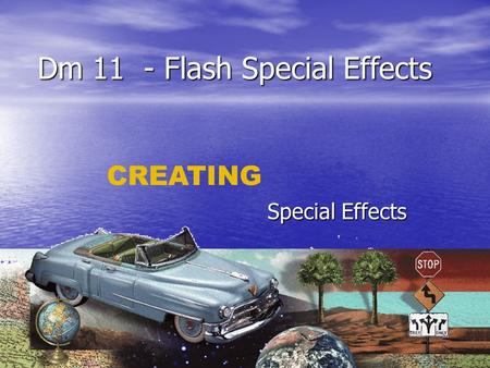Dm 11 - Flash Special Effects Special Effects CREATING.