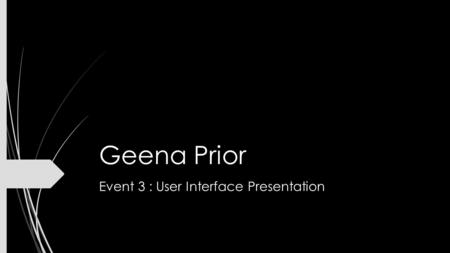 Geena Prior Event 3 : User Interface Presentation.