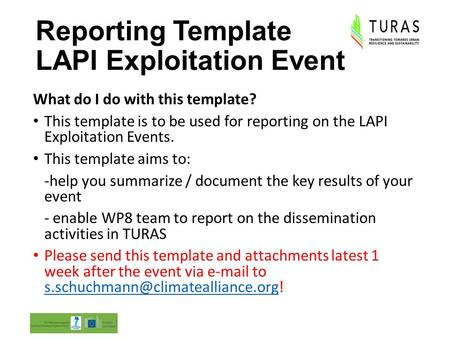 Reporting Template LAPI Exploitation Event What do I do with this template? This template is to be used for reporting on the LAPI Exploitation Events.