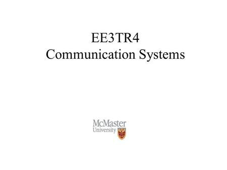 EE3TR4 Communication Systems. 2 Objectives To provide an understanding of the practical communication systems such as AM and FM radio and digital modem.