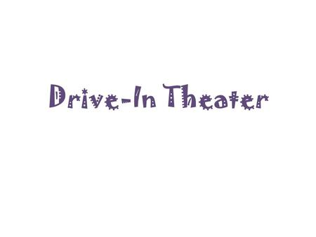 Drive-In Theater. What do you see? a large outdoor movie screen a projection booth a snack bar a large parking area for cars.