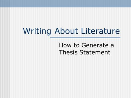writing thesis statements about literature The Art of Writing the Perfect Thesis Statement
