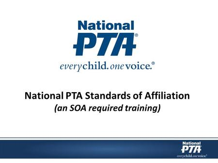 National PTA Standards of Affiliation (an SOA required training)