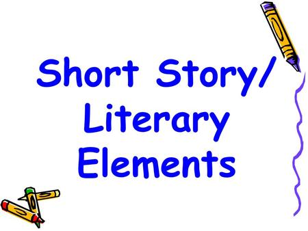 Short Story/ Literary Elements. Alliteration Alliteration is the repetition of consonant sounds generally at the beginning of words, or, within neighboring.