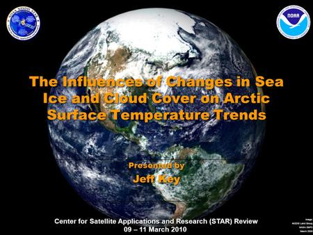 Center for Satellite Applications and Research (STAR) Review 09 – 11 March 2010 Image: MODIS Land Group, NASA GSFC March 2000 The Influences of Changes.