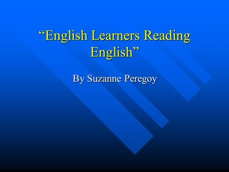 """English Learners Reading English"" By Suzanne Peregoy."