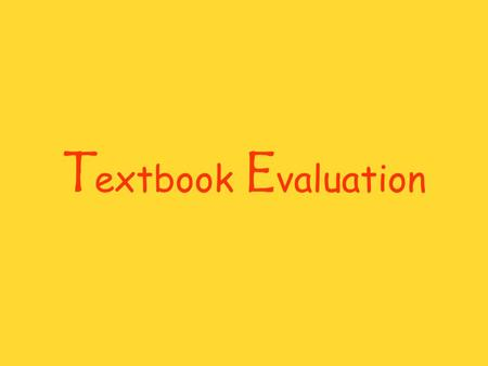 T extbook E valuation. Small Leader –94713035 Erin Wu Members –94713008 Chris Yang –94713012 Jocelyn Huang –94713017 Lolo Hsu –94713034 Jessie Lin –94713037.