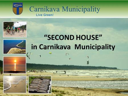 "Carnikava Municipality Live Green! ""SECOND HOUSE"" in Carnikava Municipality."