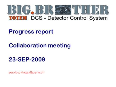 Progress report Collaboration meeting 23-SEP-2009