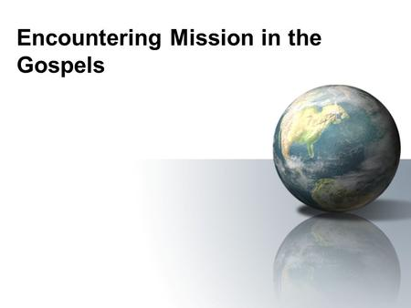 Encountering Mission in the Gospels. Act 5: Saving a People Through the Messiah God answered Israel's hopes in his own fashion: sending a ransom on behalf.