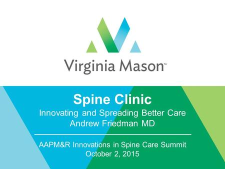Spine Clinic Innovating and Spreading Better Care Andrew Friedman MD