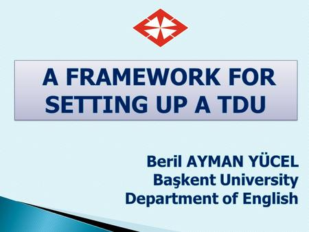 I. IMPORTANCE OF IN-SERVICE TEACHER TRAINING & EDUCATION II. SETTING UP A TDU- A FRAMEWORK.