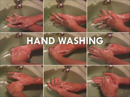 HAND WASHING 1. IMPORTANCE OF HAND WASHING HYGIENE Three necessary components of proper hand washing include: 1.Soap 2.Clean water 3.Friction 2.