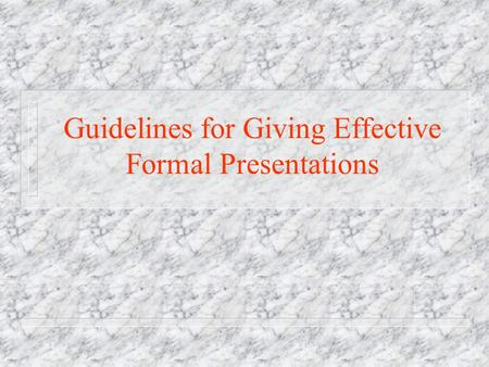 Guidelines for Giving Effective Formal Presentations.