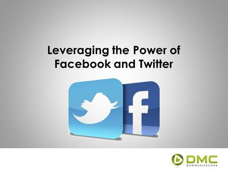Leveraging the Power of Facebook and Twitter. Social Media Social media is one of the easiest and most powerful ways to communicate what you want, when.