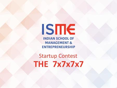 "Startup Contest THE 7x7x7x7. Startup Contest THE 7x7x7x7 The Idea What is your Business Idea? Detail it in one or 2 lines Example: ""I want to create an."