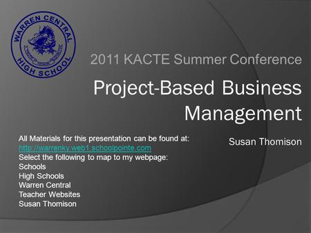 2011 KACTE Summer Conference All Materials for this presentation can be found at:  Select the following to map to.