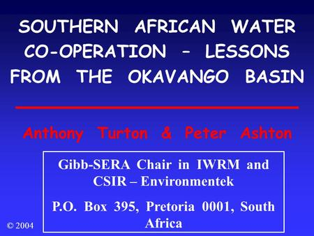 SOUTHERN AFRICAN WATER CO-OPERATION – LESSONS FROM THE OKAVANGO BASIN