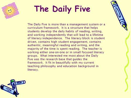 The Daily Five is more than a management system or a curriculum framework. It is a structure that helps students develop the daily habits of reading, writing,