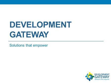 DEVELOPMENT GATEWAY Solutions that empower. Government of Nepal.