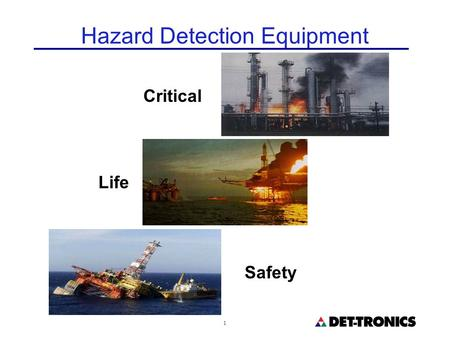 1 Hazard Detection Equipment Critical Life Safety.