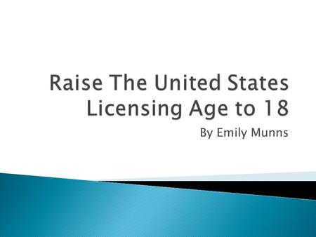 Raise The United States Licensing Age to 18