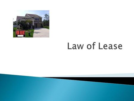  Lease is a contract whereby one party (Lessor/Landlord) undertakes to give the other (Lessee/Tenant), the use of a thing, either partially or in full,